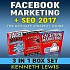 Facebook Marketing + SEO Ultimate Strategy Guide Box Set: Facebook Top 25 Tips + Advanced Techniques & Ultimate SEO Design Hörbuch von Kenneth Lewis Gesprochen von: Jeff Machado, Paul Cartwright, Kevin Gillispie