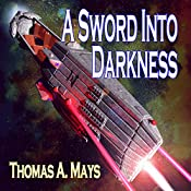 A Sword Into Darkness | [Thomas A. Mays]