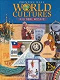 Prentice Hall World Cultures a Global Mosaic Hardcover Student Edition 5th Edition