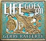 Life Goes On Gerry Rafferty