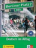 Berliner Platz 2 NEU - Lehr- und Arbeitsbuch 2 mit 2 Audio-CDs : Deutsch im Alltag