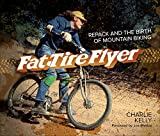 Search : Fat Tire Flyer: Repack and the Birth of Mountain Biking
