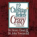 12 'Christian' Beliefs That Can Drive You Crazy: Relief from False Assumptions (       UNABRIDGED) by Henry Cloud, John Townsend Narrated by Jonathan Petersen