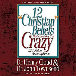 12 'Christian' Beliefs That Can Drive You Crazy Audiobook