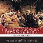Legends of the Renaissance: The Lives and Legacies of Ferdinand & Isabella Hörbuch von  Charles River Editors Gesprochen von: Colin Fluxman