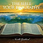 The Bible - Your Biography | Neville Goddard
