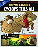 img - for Cyclops Tells All: The Way EYE See It (The Other Side of the Myth) book / textbook / text book