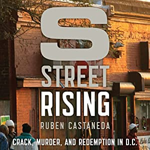 S Street Rising: Crack, Murder, and Redemption in D.C. | [Ruben Castaneda]