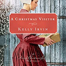 A Christmas Visitor (       UNABRIDGED) by Kelly Irvin Narrated by Charity Spencer