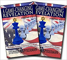 A Game-Changing Revelation (2-Volume Set): The Hidden Ancestry of America and Great Britain