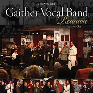 Gaither Vocal Band - Reunion - Vol 1 2009