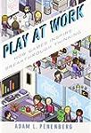 Play at Work: How Games Inspire Break...