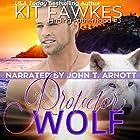 Protector Wolf: Finding Fatherhood, Book 3 Hörbuch von Kit Tunstall, Kit Fawkes Gesprochen von: John T. Arnott