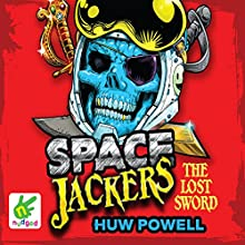 The Lost Sword: Spacejackers 2 (       UNABRIDGED) by Huw Powell Narrated by Mike Grady