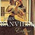 Eclipse Audiobook by John Banville Narrated by Bill Wallis