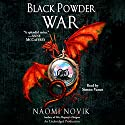 Black Powder War: Temeraire, Book 3 Audiobook by Naomi Novik Narrated by Simon Vance