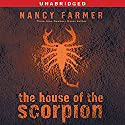 The House of the Scorpion Hörbuch von Nancy Farmer Gesprochen von: Raul Esparza
