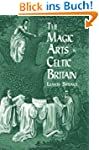 The Magic Arts in Celtic Britain (Dov...