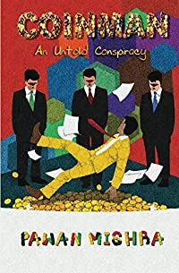 Coinman: An Untold Conspiracy by Pawan Mishra ebook deal