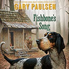 Fishbone's Song Audiobook by Gary Paulsen Narrated by Fred Sanders