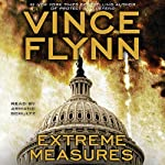 Extreme Measures: A Thriller (       ABRIDGED) by Vince Flynn Narrated by Armand Schultz