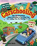 img - for Carschooling: Over 350 Entertaining Games & Activities to Turn Travel Time into Learning Time - For Kids Ages 4 to 17 book / textbook / text book