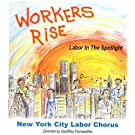 Workers Rise/Labor in the Spot