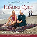 The Healing Quilt Audiobook by Wanda E. Brunstetter Narrated by Judith West