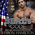 SEAL's Code: Bad Boys of SEAL Team 3, Book 3: SEAL Brotherhood Series 10 (       UNABRIDGED) by Sharon Hamilton Narrated by J.D. Hart