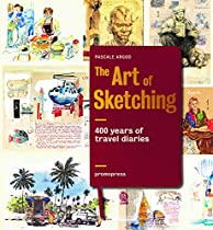 The Art of Sketching: 400 Years of Travel Diaries