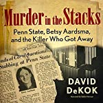 Murder in the Stacks: Penn State, Betsy Aardsma, and the Killer Who Got Away | David DeKok