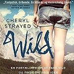 Wild - en fortaelling om at fare vild og finde sig selv igen | Cheryl Strayed