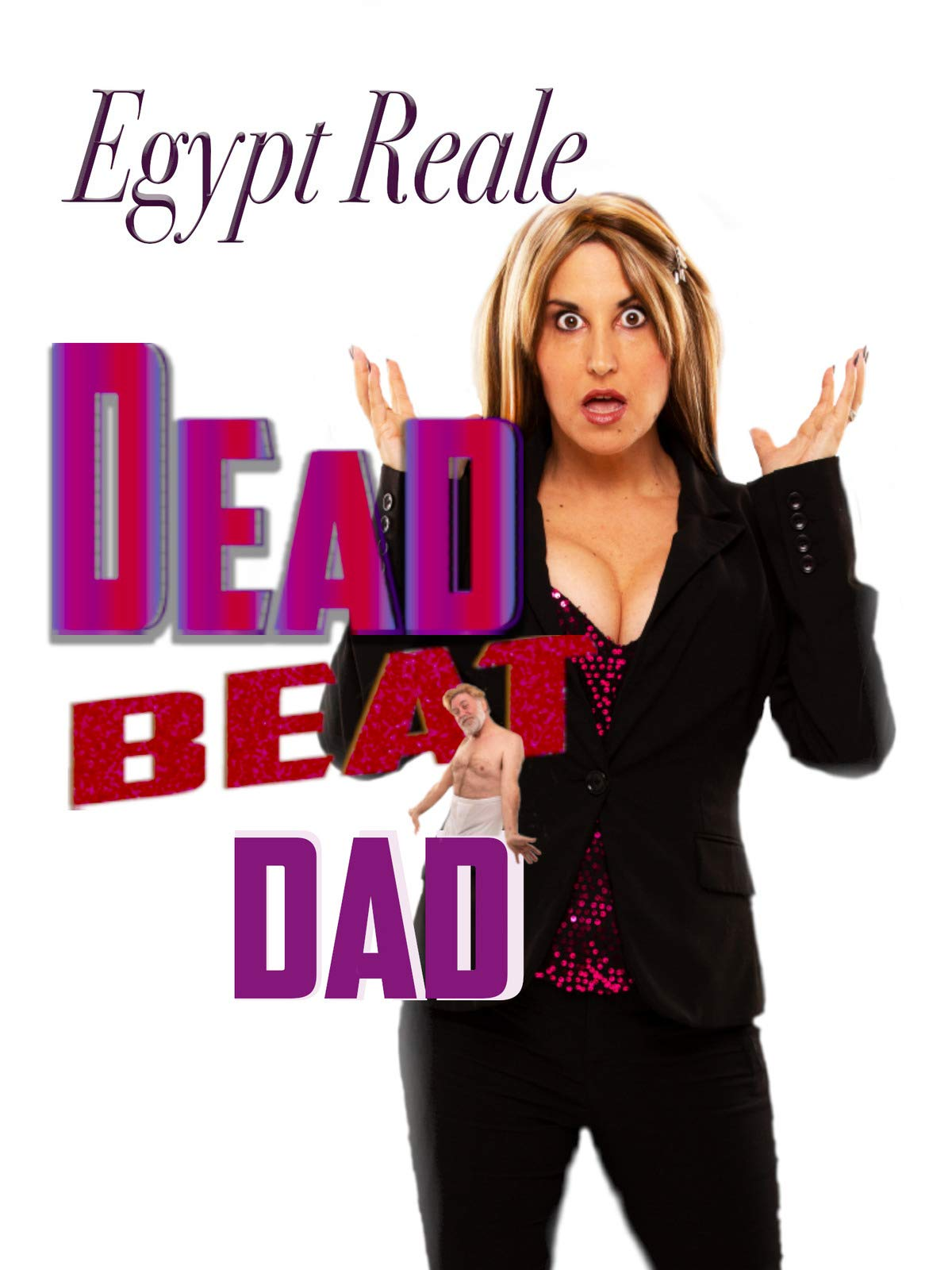 Egypt Reale - Dead Beat Dad Comedy Special on Amazon Prime Video UK