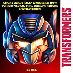 Angry Birds Transformers: How to Download, Tips, Cheats, Tricks & Strategies Audiobook