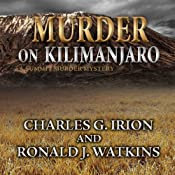 Murder on Kilimanjaro: A Summit Murder Mystery, Book 7 | [Charles G. Irion]