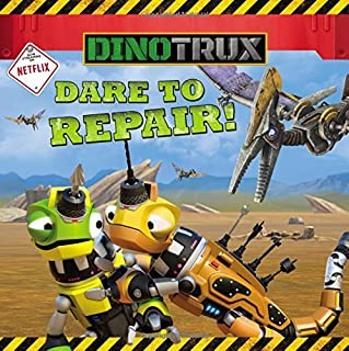 Book Cover: Dinotrux: Dare to Repair!