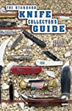 img - for The Standard Knife Collector's Guide: Identification & Values book / textbook / text book