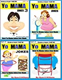 Greatest NEW Yo Mama Jokes: Best Yo Mama Jokes Ever Made ( MASTER COLLECTION.): Over 320 Jokes That will make you Laugh (1,2,3 Book 4)