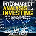 Intermarket Analysis and Investing: Integrating Economic, Fundamental, and Technical Trends (       UNABRIDGED) by Michael E.S. Gayed Narrated by David Sardinha
