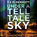 Under a Tell-Tale Sky: Disruption, Book 1 Audiobook by R.E. McDermott Narrated by Kevin Pierce