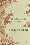 Joseph Anton: A Memoir