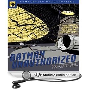 Batman Unauthorized: Vigilantes, Jokers, and Heroes in Gotham City (Unabridged)