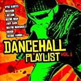 Dancehall Playlist Vol. 1 [Explicit]