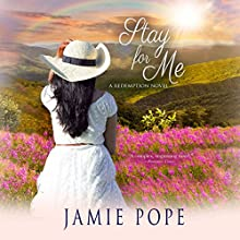 Stay for Me: A Redemption Novel Audiobook by Jamie Pope Narrated by Angel Cochrane