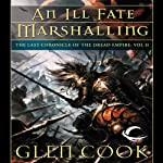 An Ill Fate Marshalling: Dread Empire, Book 7 (       UNABRIDGED) by Glen Cook Narrated by Stephen Hoye