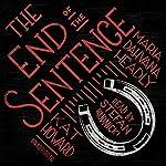 The End of the Sentence   Maria Dahvana Headley,Kat Howard