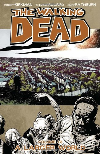 The Walking Dead: A Larger World, Vol. 16