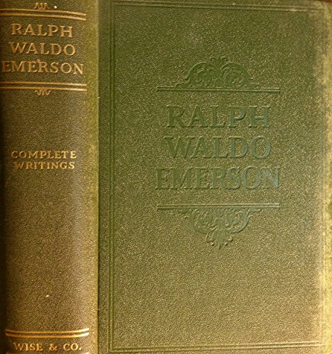 The Complete Writings of Ralph Waldo Emerson: Containing All of His Inspiring Essays, Lectures, Poems, Addresses, Studies, Biographical Sketches and Miscellaneous Works (Emerson Essays And Lectures compare prices)