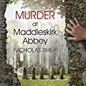Murder at Maddleskirk Abbey Audiobook by Nicholas Rhea Narrated by Nick McArdle