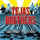 echange, troc Tejas Brothers - Rich Man